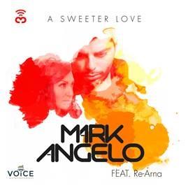 Mark Angelo ft. Re-Arna - A Sweeter Love