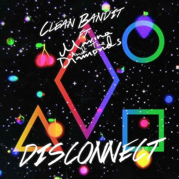Clean Bandit & Marina - Disconnec