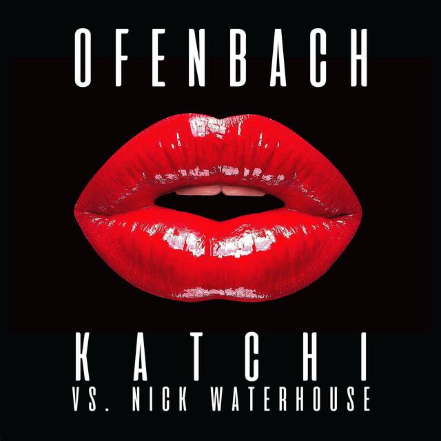 Ofenbach Ft. Nick Waterhouse - Katchi