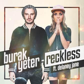 Burak Yeter feat. Delaney Jane - Reckless