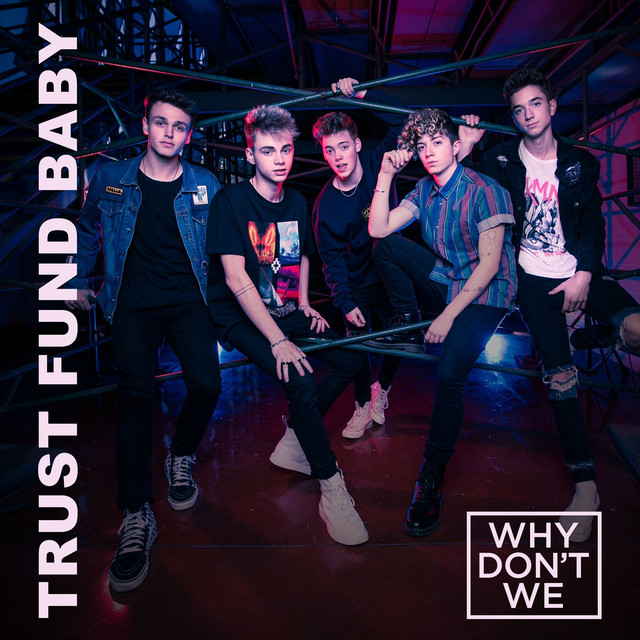 Why Don't We Ft Ed Sheeran - Trust Fund Baby