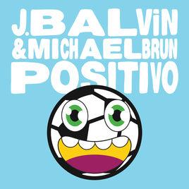 J. Balvin, Michael Brun - Positivo