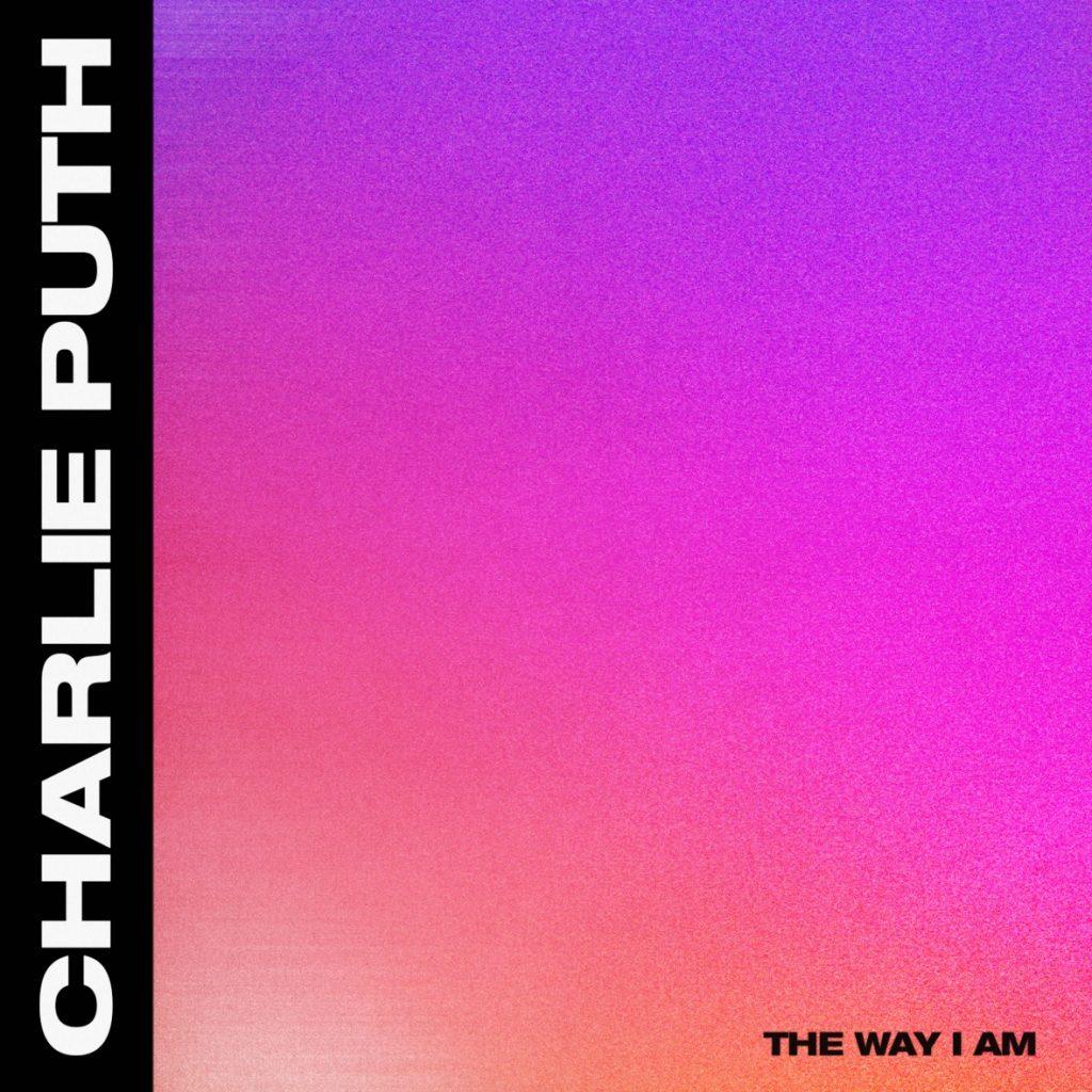 Charlie Puth - The Way I Am