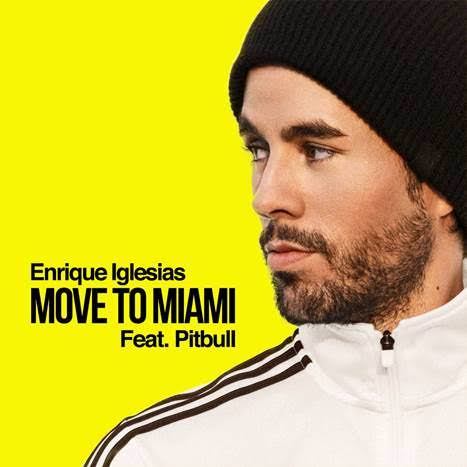Enrique Iglesias, Pitbull - MOVE TO MIAMI