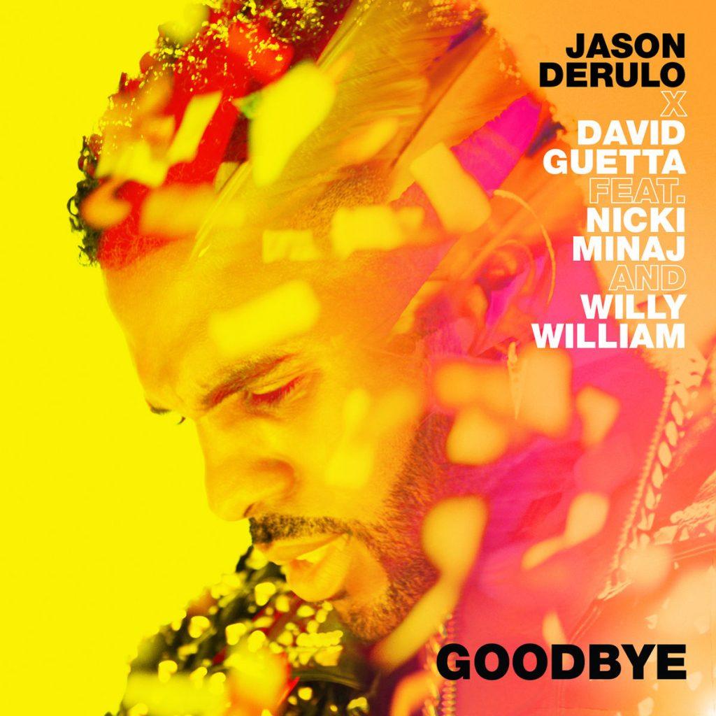 Jason Derulo x David Guetta - Goodbye (feat. Nicki Minaj & Willy William)