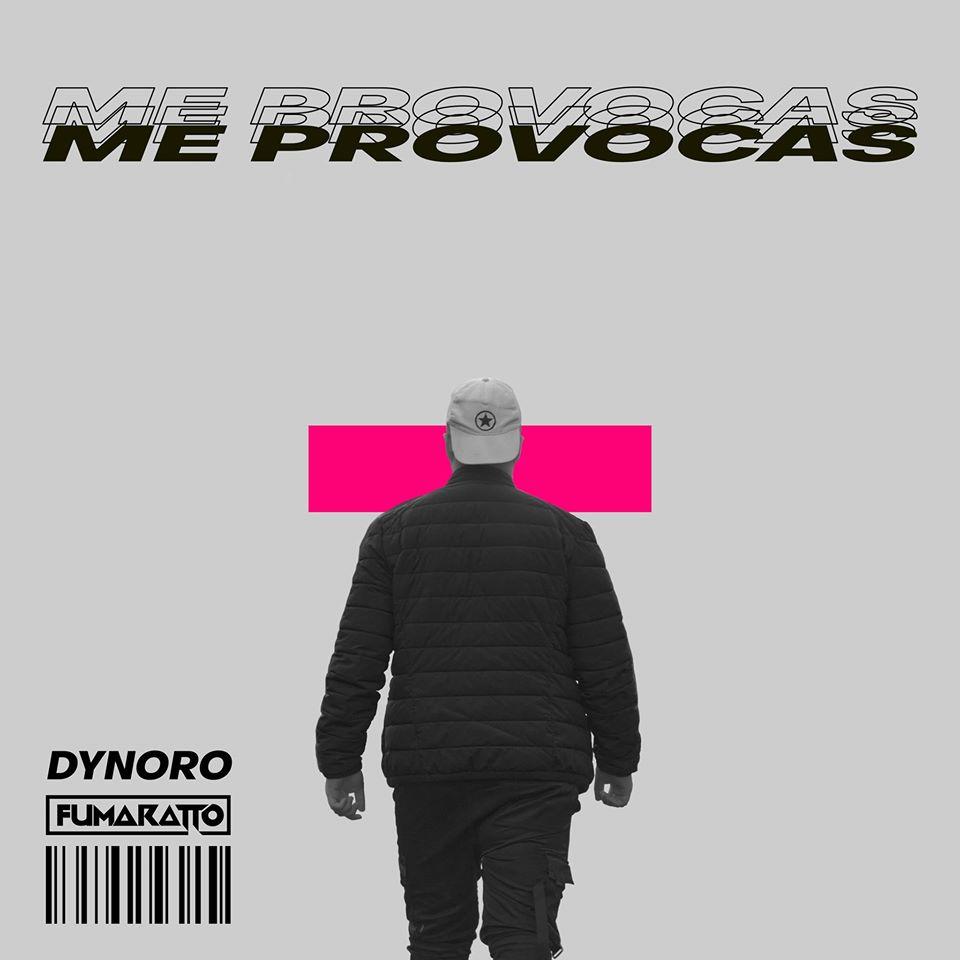 DYNORO & FUMARATTO ME PROVOCAS