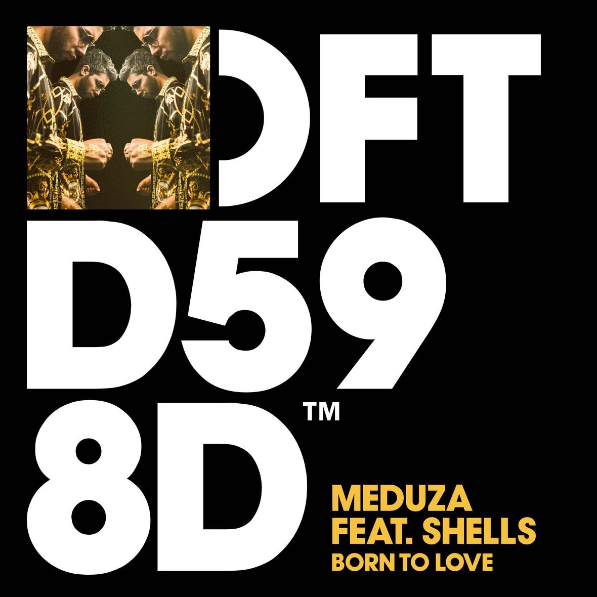 Meduza - Born To Love