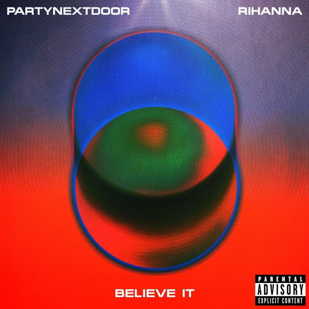 PartyΝextDoor & Rihanna - Believe It